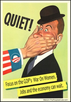 Focus on the GOP's War on Women- jobs & the economy can wait